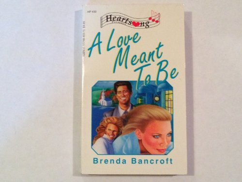 A Love Meant To Be (Heartsong Presents #30): Bancroft, Brenda