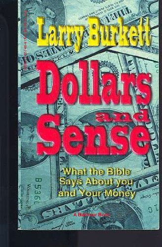 Dollars and Sense: What the Bible Says About You and Your Money