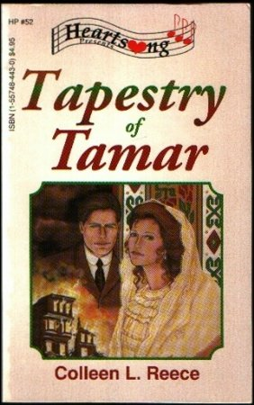 Tapestry of Tamar (Veiled Joy Series #2) (Heartsong Presents #52) (9781557484437) by Colleen L. Reece