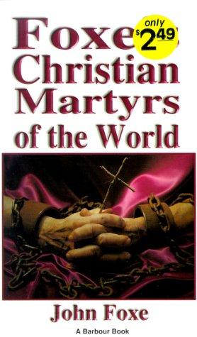 Foxe's Christian Martyrs of the World: John Foxe