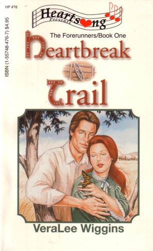 Heartbreak Trail (Heartsong Presents #76): VeraLee Wiggins