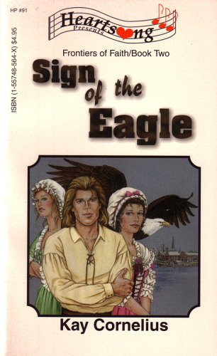 Sign of the Eagle (Frontiers of Faith #2) (Heartsong Presents #91): Kay Cornelius