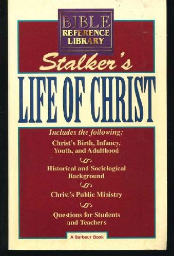 9781557485922: Bible Reference Library: Stalker's Life of Christ