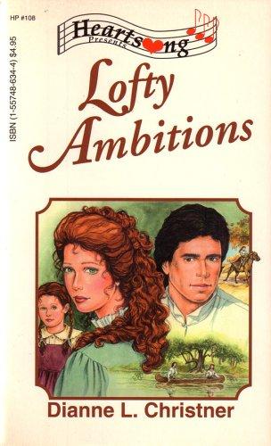 9781557486349: Lofty Ambitions (Ohio Series #2) (Heartsong Presents #108)
