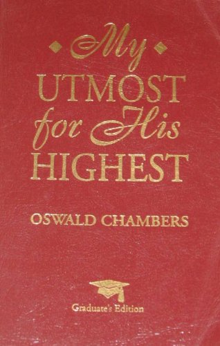 My Utmost for His Highest: Graduates Edition (9781557486424) by Oswald Chambers