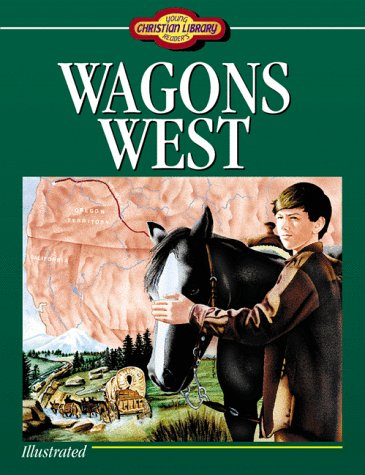 9781557486752: Wagons West (Young Christian Library Reader)