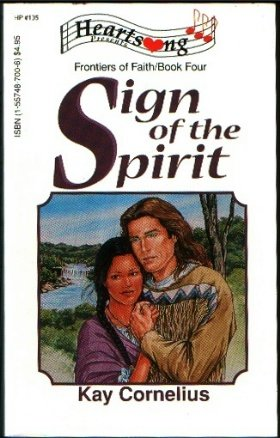 9781557487001: Sign of the Spirit (Frontiers of Faith #4) (Heartsong Presents #135)