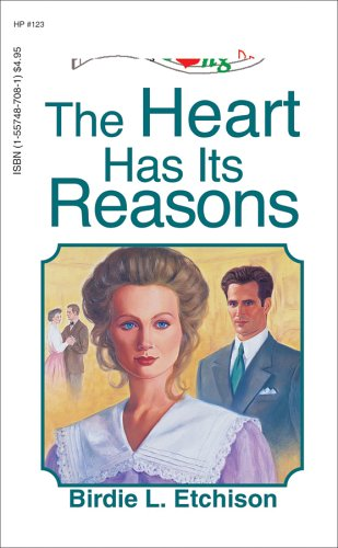 9781557487087: The Heart Has Its Reasons (Heartsong Presents #123)