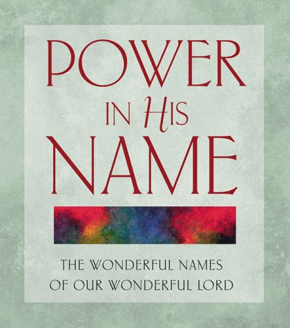 Power in His Name: The Wonderful Names of Our Wonderful Lord (1557487367) by Jesse L. Hurlbut