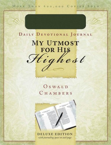 My Utmost for His Highest Journal: A: Oswald Chambers