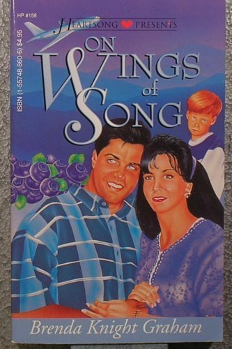 On Wings of Song (Heartsong Presents #158) (1557488606) by Brenda Knight Graham