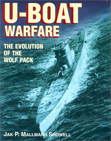 9781557500014: U-Boat Warfare: The Evolution of the Wolf Pack
