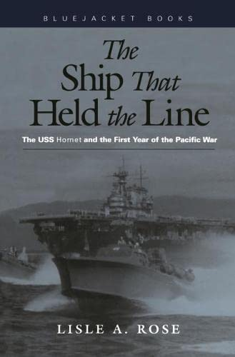 9781557500083: The Ship that Held the Line: The USS Hornet and the First Year of the Pacific War (Bluejacket Books)