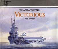 9781557500267: The Aircraft Carrier Victorious (Anatomy of the Ship)
