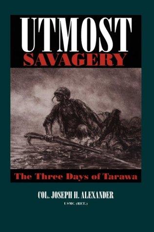 9781557500311: Utmost Savagery: The Three Days of Tarawa