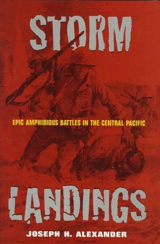 9781557500328: Storm Landings: Epic Amphibious Battles in the Central Pacific