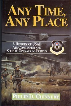 Any Time, Any Place: Fifty Years of the Usaf Air Commando and Special Operations Forces, 1944-1994:...