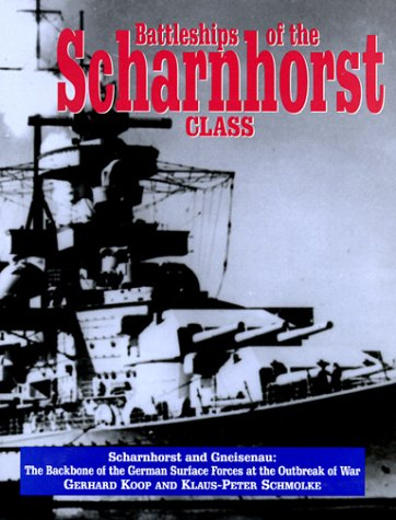 9781557500458: Battleships of the Scharnhorst Class: Scharnhorst and Gneisenau: The Backbone of the German Surface Forces at the Outbreak of War