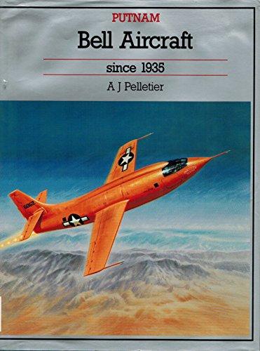 Bell Aircraft Since 1935 (Putnam Aeronautical Books): Alain J. Pelletier