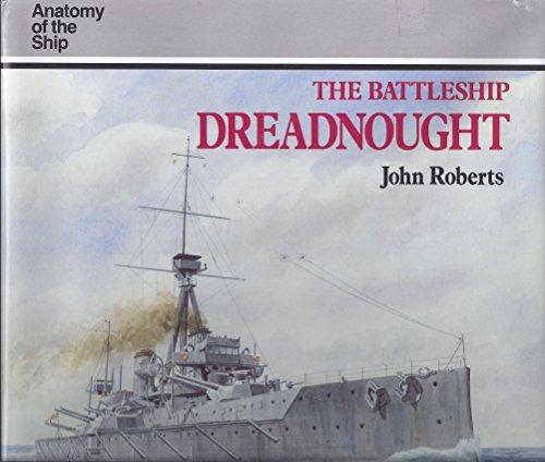 The Battleship Dreadnought (Anatomy of the Ship): John Roberts