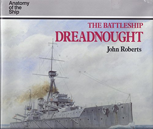 9781557500571: The Battleship Dreadnought (Anatomy of the Ship)