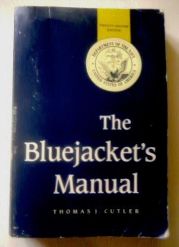 The Bluejackets' Manual, 22nd Edition: Thomas J. Cutler