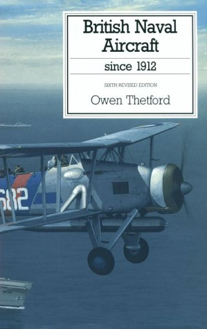 9781557500762: British Naval Aircraft since 1912 (Putnam Aeronautical Books)