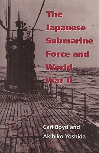 9781557500809: The Japanese Submarine Force and World War II