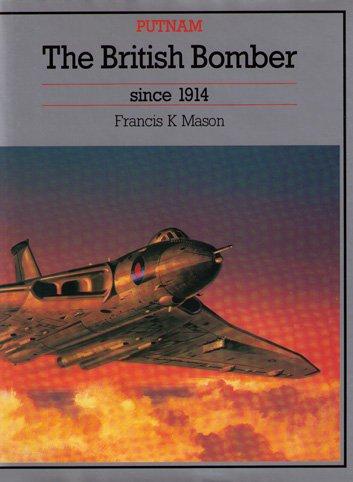 The British Bomber Since 1914 (Putnam Aeronautical Books): Mason, Francis K.