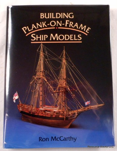 9781557500915: Building Plank-on-Frame Ship Models