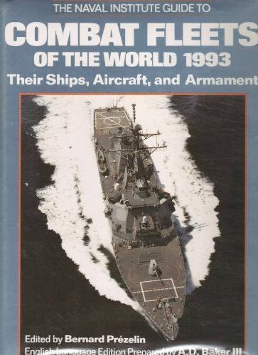 The Naval Insitute Guide to Combat Fleets of the World 1993 Their Ships, Aircraft and Armament
