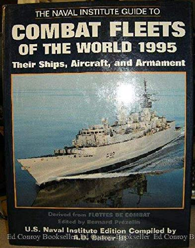 The Naval Institute Guide to Combat Fleets of the World 1995: Their Ships, Aircraft, and Armament: ...