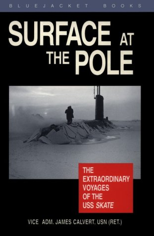 9781557501196: Surface at the Pole: The Extraordinary Voyages of the Uss Skate (Bluejacket Books)