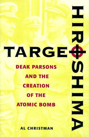 9781557501202: Target Hiroshima: Deak Parsons and the Creation of the Atomic Bomb