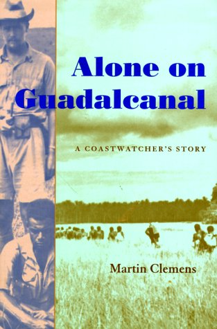9781557501226: Alone on Guadalcanal: A Coastwatcher's Story