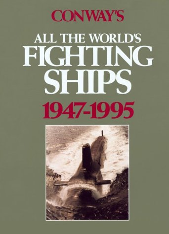 9781557501325: Conway's All the World's Fighting Ships, 1947-1995