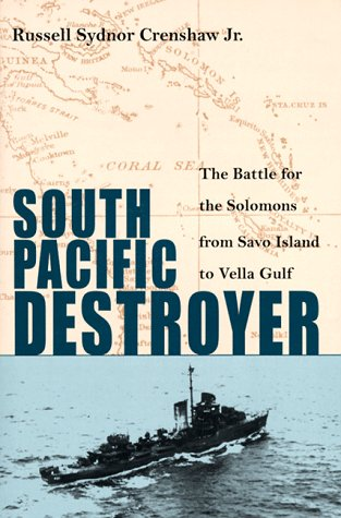9781557501363: South Pacific Destroyer: The Battle for the Solomons from Savo Island to the Vella Gulf
