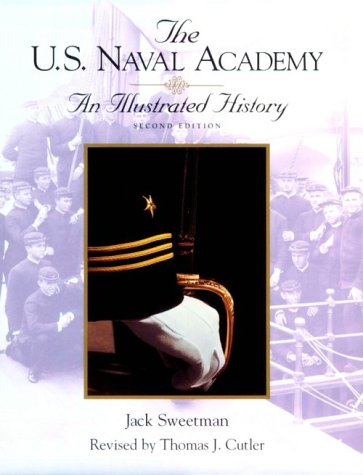9781557501431: The U.S. Naval Academy: An Illustrated History