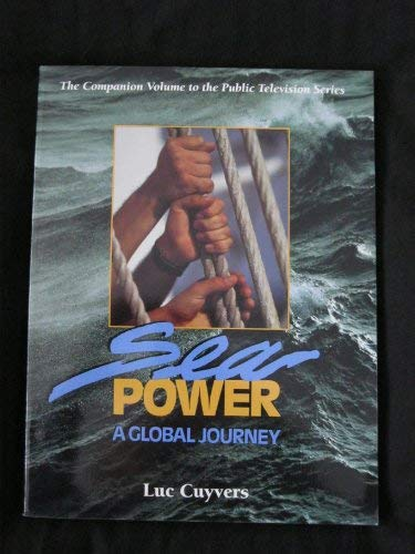Sea Power: A Global Journey: Cuyvers, Luc