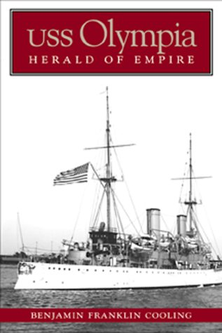 Uss Olympia: Herald of Empire: Cooling, B. Franklin;Cooling, Benjamin Franklin