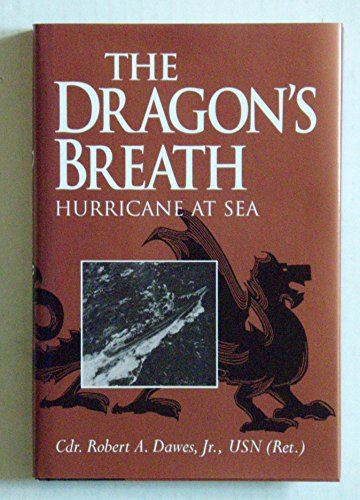 The Dragon's Breath: Hurricane at Sea: Robert A. Dawes Jr.