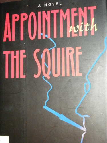 9781557501578: Appointment With the Squire/a Novel