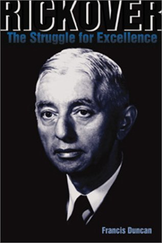 Rickover: The Struggle for Excellence--1st Printing: Duncan, Francis