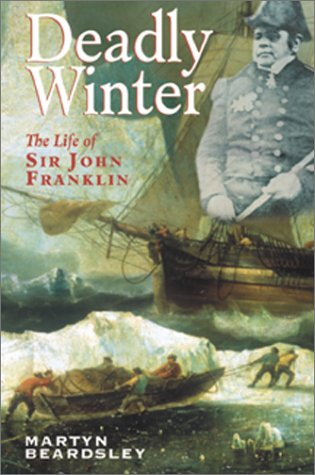 9781557501790: Deadly Winter: The Life of Sir John Franklin