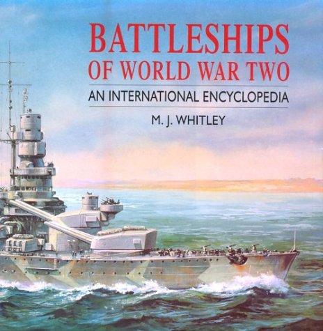 Battleships of World War Two: An International Encyclopedia: Whitley, M.J.