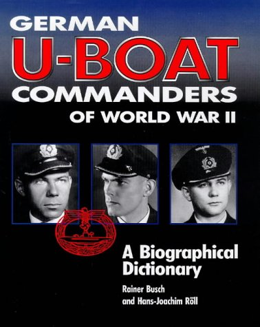 German U-Boat Commanders Of World War II: Busch Rainer &