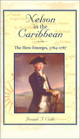 9781557502063: Nelson in the Caribbean: The Hero Emerges, 1784-1787