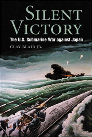 9781557502179: Silent Victory: the U.S Submarine Victory against Japan (Bluejacket Books)