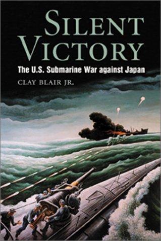9781557502179: Silent Victory: The U.S. Submarine War against Japan (Bluejacket Books)