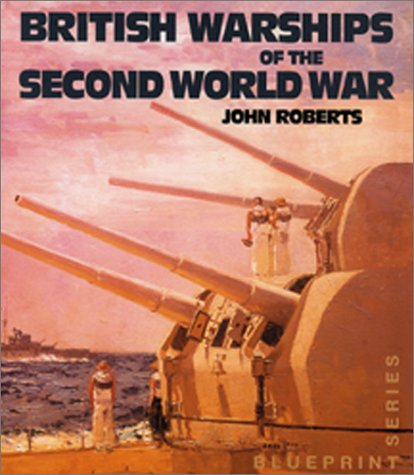 9781557502209: British Warships of the Second World War (Blueprint Series (Annapolis, MD.))